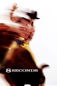 "Poster for the movie ""8 Seconds"""